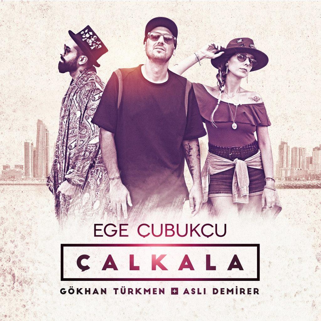 Ege Çubukçu Ft. Gökhan Türkmen , Aslı Demirer